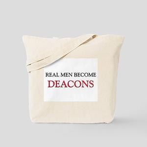 Real Men Become Deacons Tote Bag