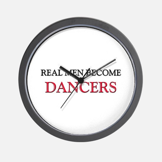 Real Men Become Dancers Wall Clock
