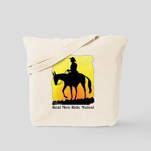 Real Men Ride Mules Tote Bag