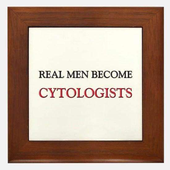 Real Men Become Cytologists Framed Tile