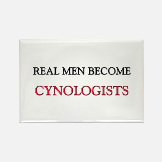 Real Men Become Cynologists Rectangle Magnet