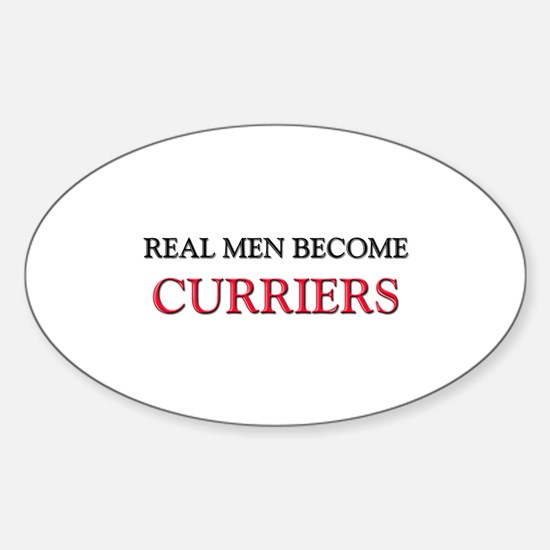 Real Men Become Curriers Oval Decal