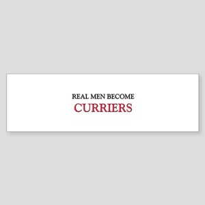 Real Men Become Curriers Bumper Sticker