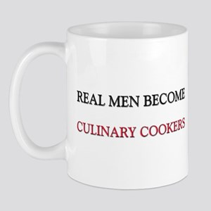 Real Men Become Culinary Cookers Mug