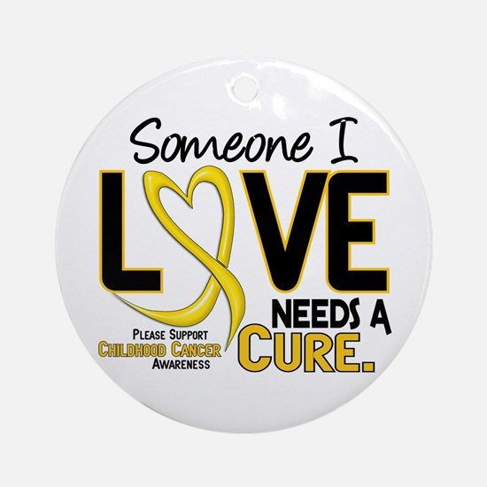 Needs A Cure 2 CHILD CANCER Ornament (Round)