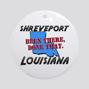 shreveport louisiana - been there, done that Ornam