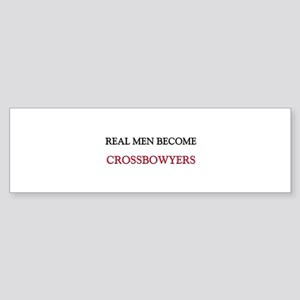 Real Men Become Crossbowyers Bumper Sticker