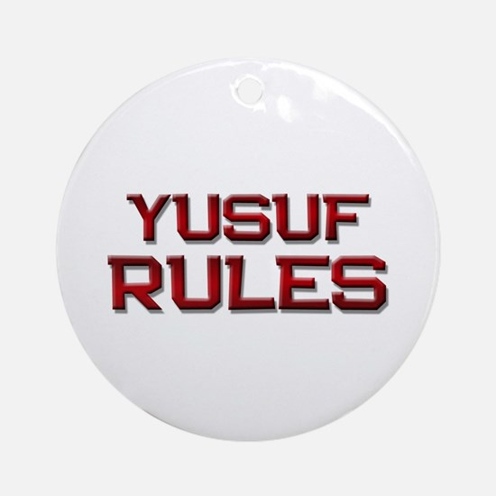yusuf rules Ornament (Round)