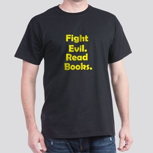 Fight Evill.  Read Books. shirt