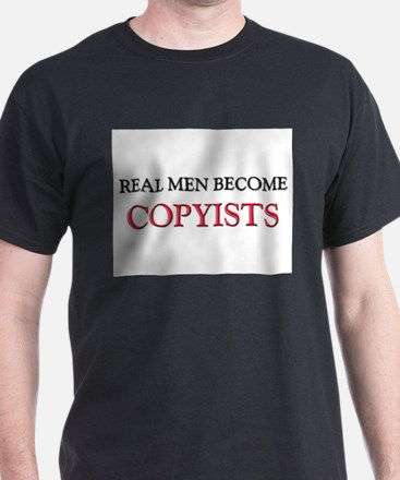 Real Men Become Copyists T-Shirt