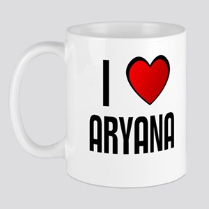 I LOVE ARYANA Mug