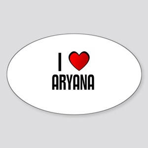 I LOVE ARYANA Oval Sticker