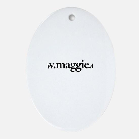 www.Maggie.com Oval Ornament