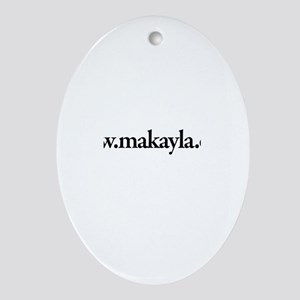 www.Makayla.com Oval Ornament
