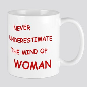 NEVER UNDERESTIMATE THE MIND OF WOMAN Mug