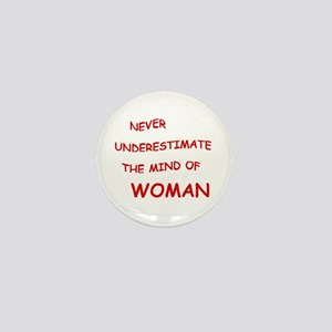 NEVER UNDERESTIMATE THE MIND OF WOMAN Mini Button
