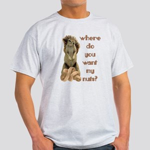 Where do you want my nuts? Light T-Shirt