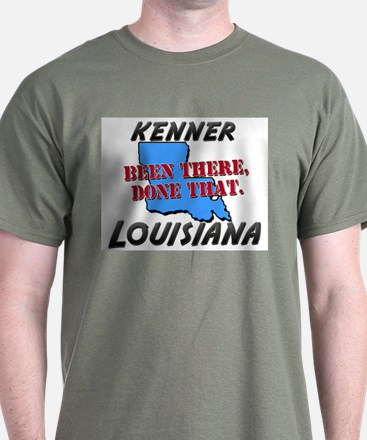 kenner louisiana - been there, done that T-Shirt