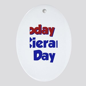 Today Is Kieran Day Oval Ornament