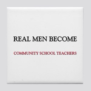 Real Men Become Community School Teachers Tile Coa