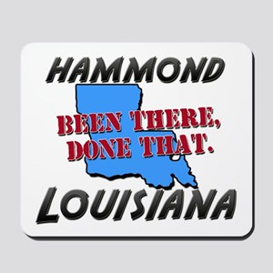 hammond louisiana - been there, done that Mousepad