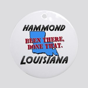 hammond louisiana - been there, done that Ornament