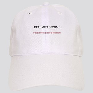 Real Men Become Communications Engineers Cap