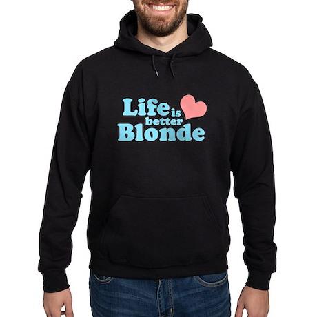 Life is better Blonde Hoodie (dark)