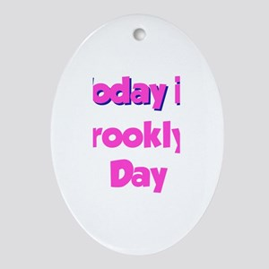 Today Is Brooklyn Day Oval Ornament