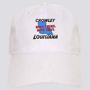 crowley louisiana - been there, done that Cap