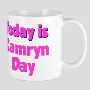 Today Is Camryn Day Mug