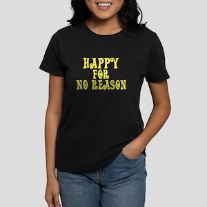 Happy for No Reason Women's Dark T-Shirt