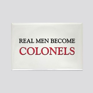 Real Men Become Colonels Rectangle Magnet