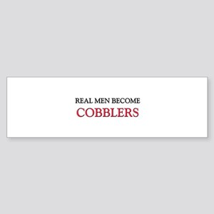 Real Men Become Cobblers Bumper Sticker