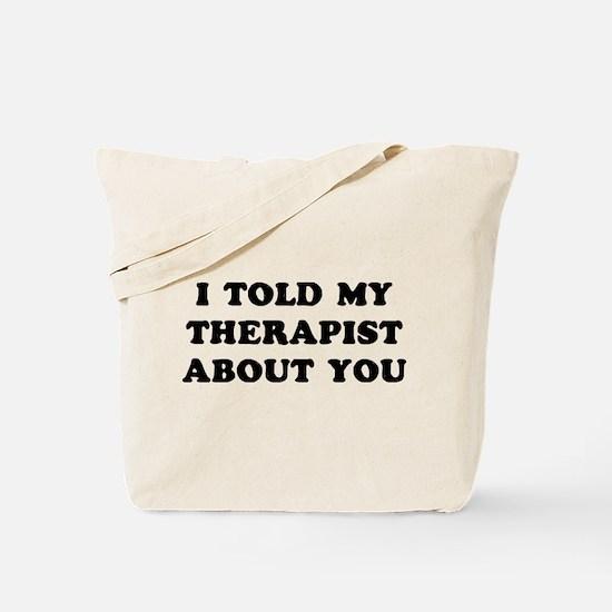 I Told Therapist Tote Bag