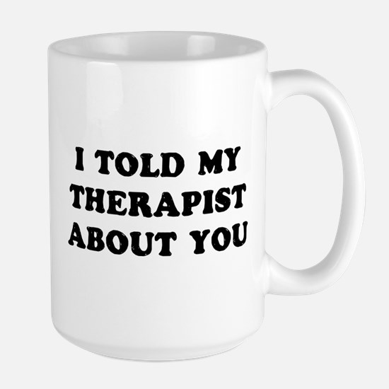 I Told Therapist Mug