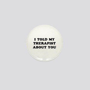 I Told Therapist Mini Button