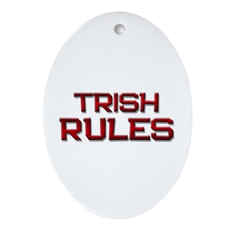 trish rules Oval Ornament