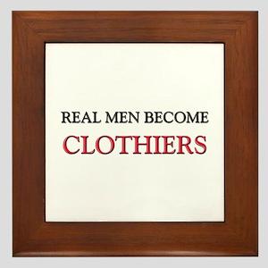 Real Men Become Clothiers Framed Tile