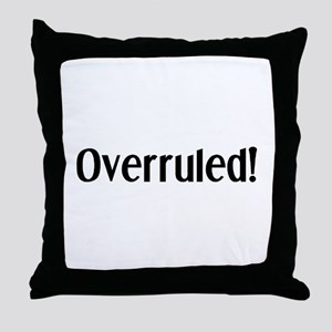overruled Throw Pillow