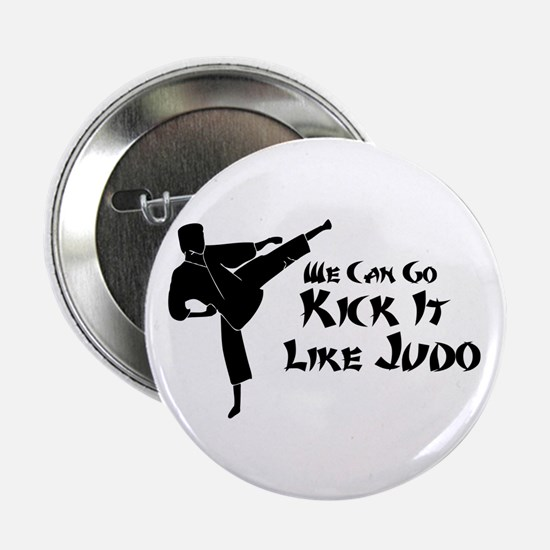 """We Can Go Kick It Like Judo 2.25"""" Button"""