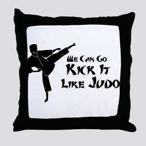 We Can Go Kick It Like Judo Throw Pillow