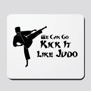 We Can Go Kick It Like Judo Mousepad