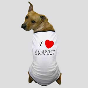 I love compost Dog T-Shirt