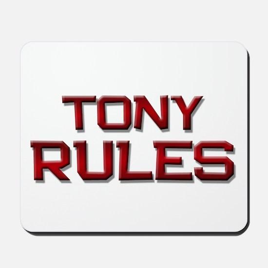 tony rules Mousepad