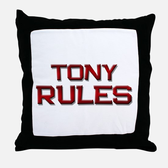 tony rules Throw Pillow