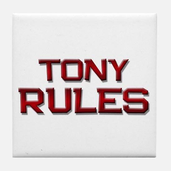 tony rules Tile Coaster