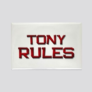 tony rules Rectangle Magnet