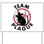 Team Plague Yard Sign