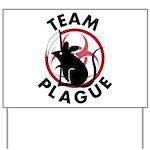 Team Plague Yard Sign